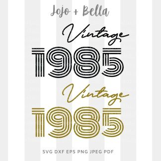 vintage birthday 1985 svg - birthday cut file for Cricut and Silhouette