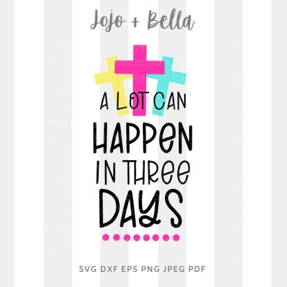 A lot can happen in three days Svg - Easter cut file for cricut and silhouette