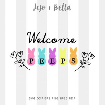 Welcome Peeps Svg - Easter cut file for cricut and silhouette