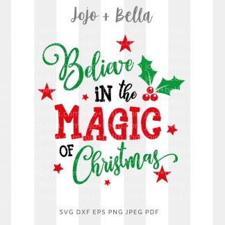 Believe In The Magic of Christmas SVG - Christmas cut file for cricut and silhouette