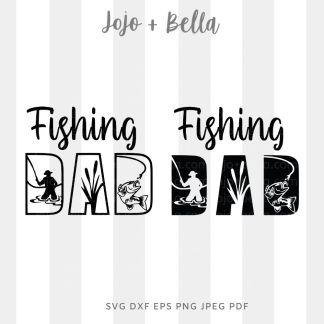 Fishing Dad Svg - A cute cut file for cricut and silhouette