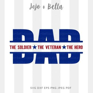 Dad The Man The Veteran The Hero Svg - A cute cut file for cricut and silhouette