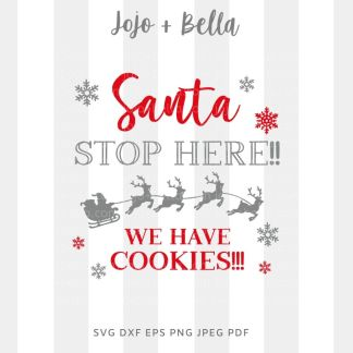 Santa stop here we have cookies svg - Christmas cut file for cricut and silhouette