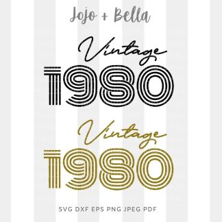 vintage birthday 1980 svg - birthday cut file for Cricut and Silhouette