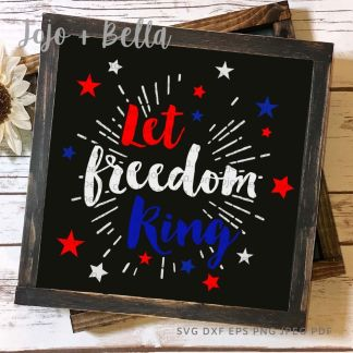 let freedom ring svg - 4th of july cut file for Cricut and silhouette