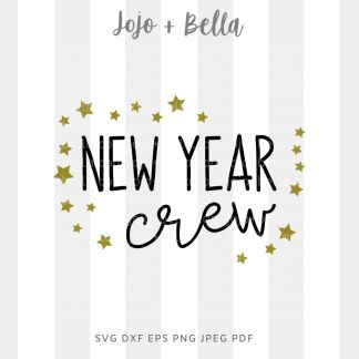 New year crew SVG - New Years cut file for Cricut and Silhouette