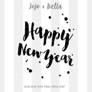 Happy New Year SVG - New Years cut file for Cricut and Silhouette