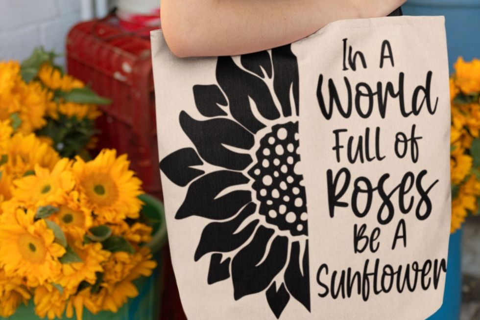 In a world full of roses be a sunflower svg png and printable for sublimation and cutting machines
