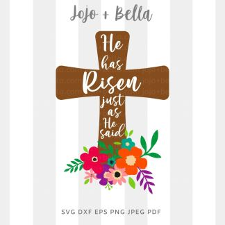 he is risen floral cross svg png for cricut, silhouette and sublimation