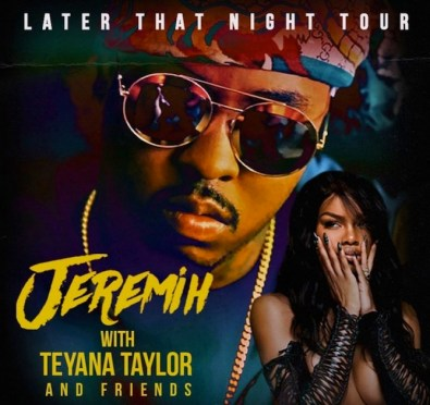 "Uh Oh! Teyana Taylor Quits ""Diva"" Jeremih's 'Later That Night Tour' After Being Mistreated ""Ima End Up Knocking This N**** Out"""