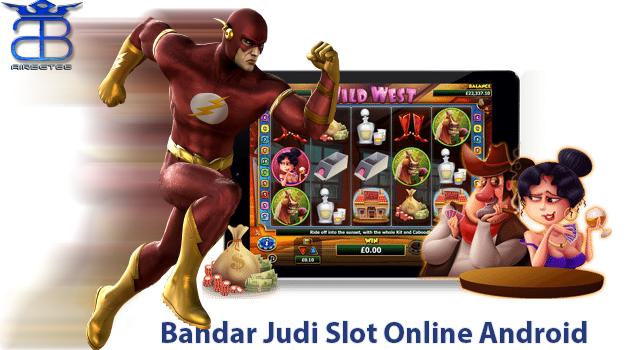 Bandar Judi Slot Online Android