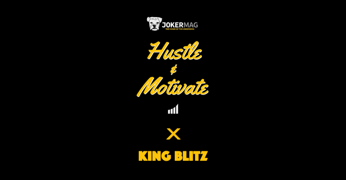 Hustle & Motivate King Blitz interview presented by JokerMag.com the home of the underdog. Lost Reality Music's breakout artist King Blitz has an awesome story about overcoming adversity and succeeding against all odds. Listen to his interview here.