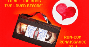 Rom-Com Renaissance by Joker Mag, To All The Boys I've Loved Before review on Netflix
