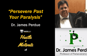 """Interview with Dr. James Perdue """"The Professor of Perseverance"""" on Hustle & Motivate, a podcast presented by Joker Mag, the home of the underdog"""