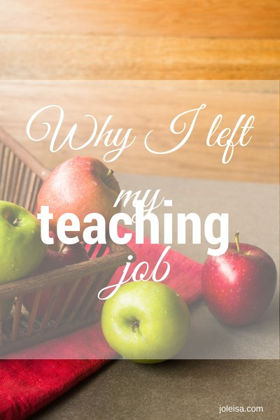 Why I gave up (resigned) my teaching job