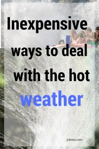 These are sensible and inexpensive ways to deal with the hot weather.