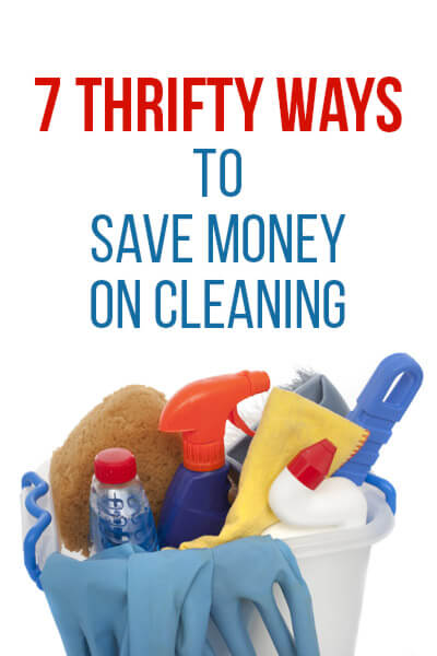 Save some money by trying out these seven thrifty ways for saving money on cleaning