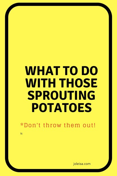 What to do with your Growing Potatoes