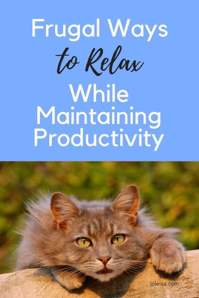 Frugal Ways to Relax While Maintaining Productivity