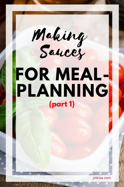 Making Sauces for Meal Planning – Part 1