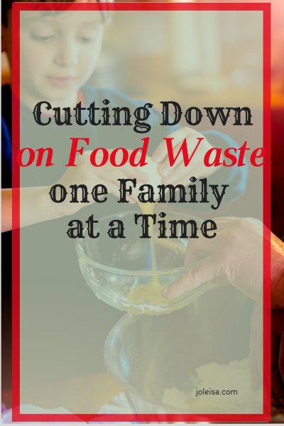 Cutting Down on Food Waste one Family at a Time