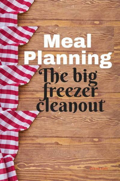 Meal Planning – The Big Freezer Clearout!