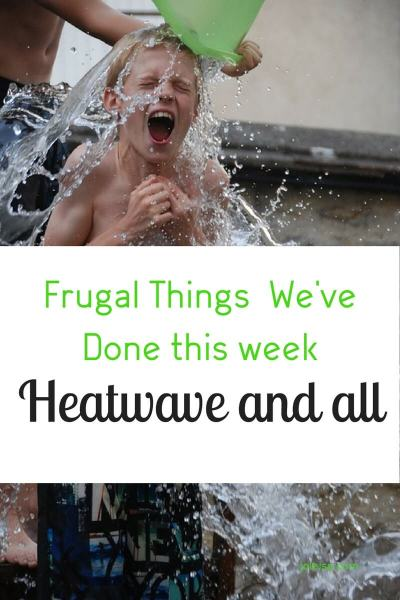 Frugal Things We've Done- Heatwave and all