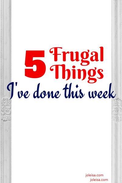 Frugal Things We've Done This Week April 30