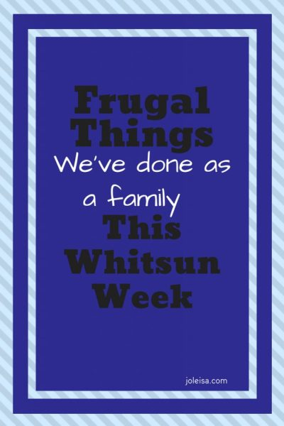 Frugal Things We have done this Whitsun Week