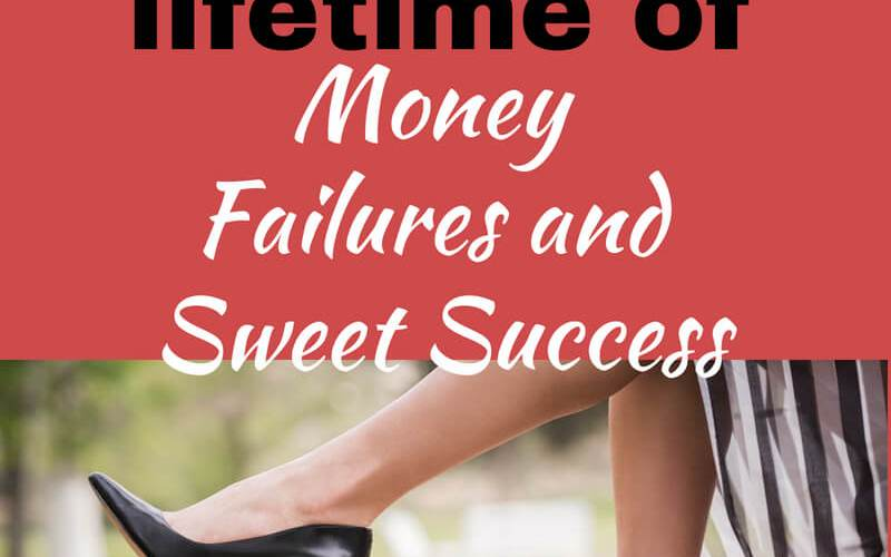 A Journey to a Lifetime of Money Failures and Success