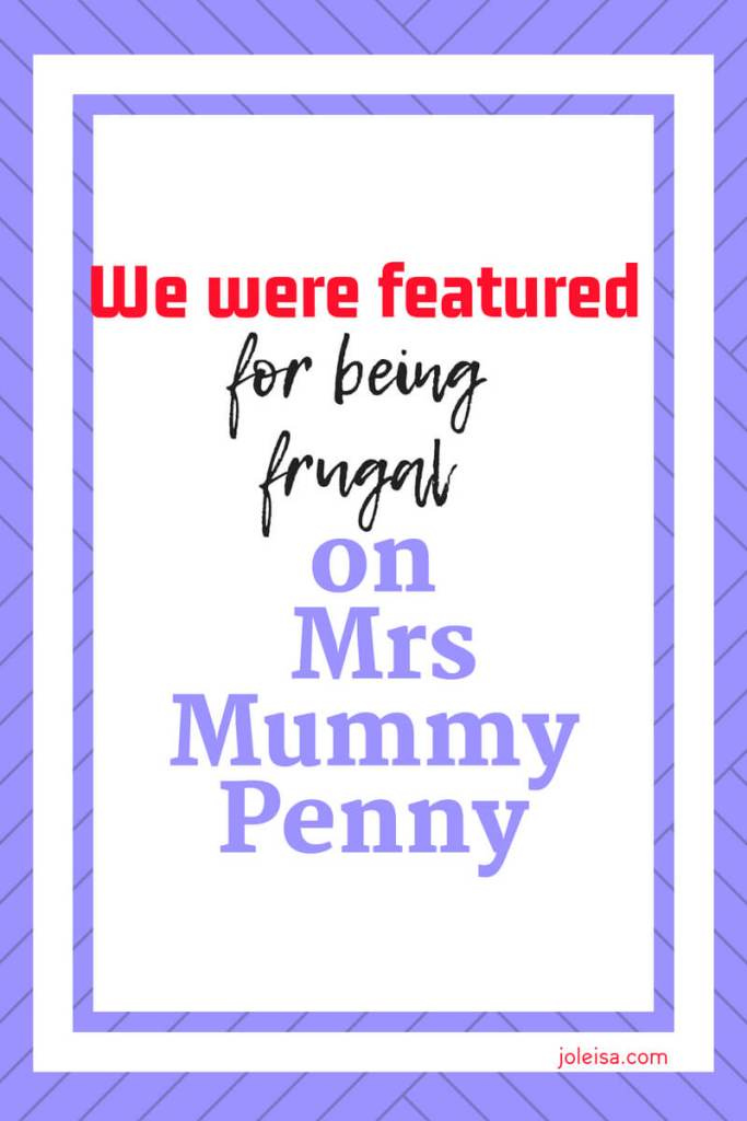 This week we were featured on one of the biggest money blogs in the UK! We were featured for being frugal on Mrs Mummy Penny. My bit was a bit embarrassing, but still. I know it will help to inspire others to be more money savvy than I have been.