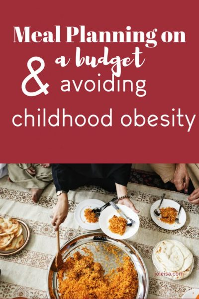 Meal Planning on a Budget and Avoiding Childhood Obesity