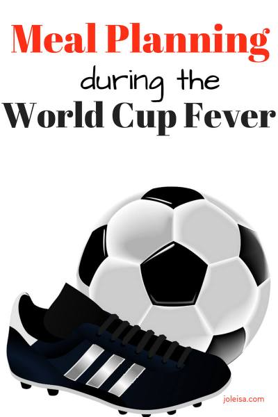 Meal Planning during the World cup Fever