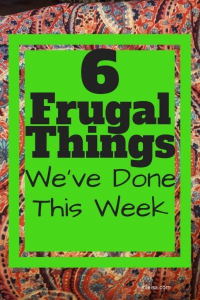 Six Frugal Things We've Done This Week