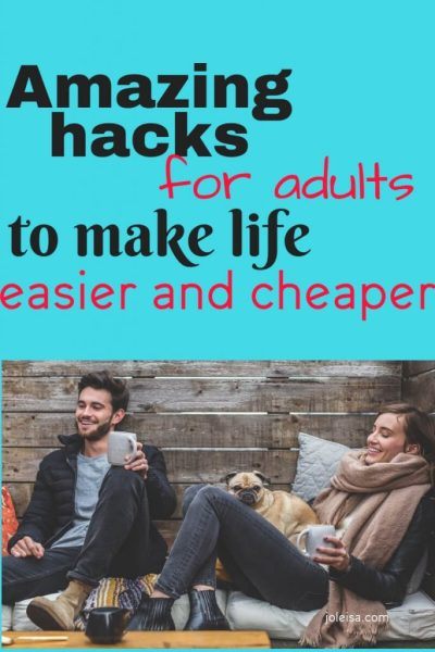 Awesome top tips for Adults to Make Life Easier and Cheaper