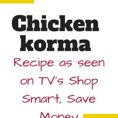 Chicken Korma Recipe as shared by Joleisa on Shop Smart, Save Money
