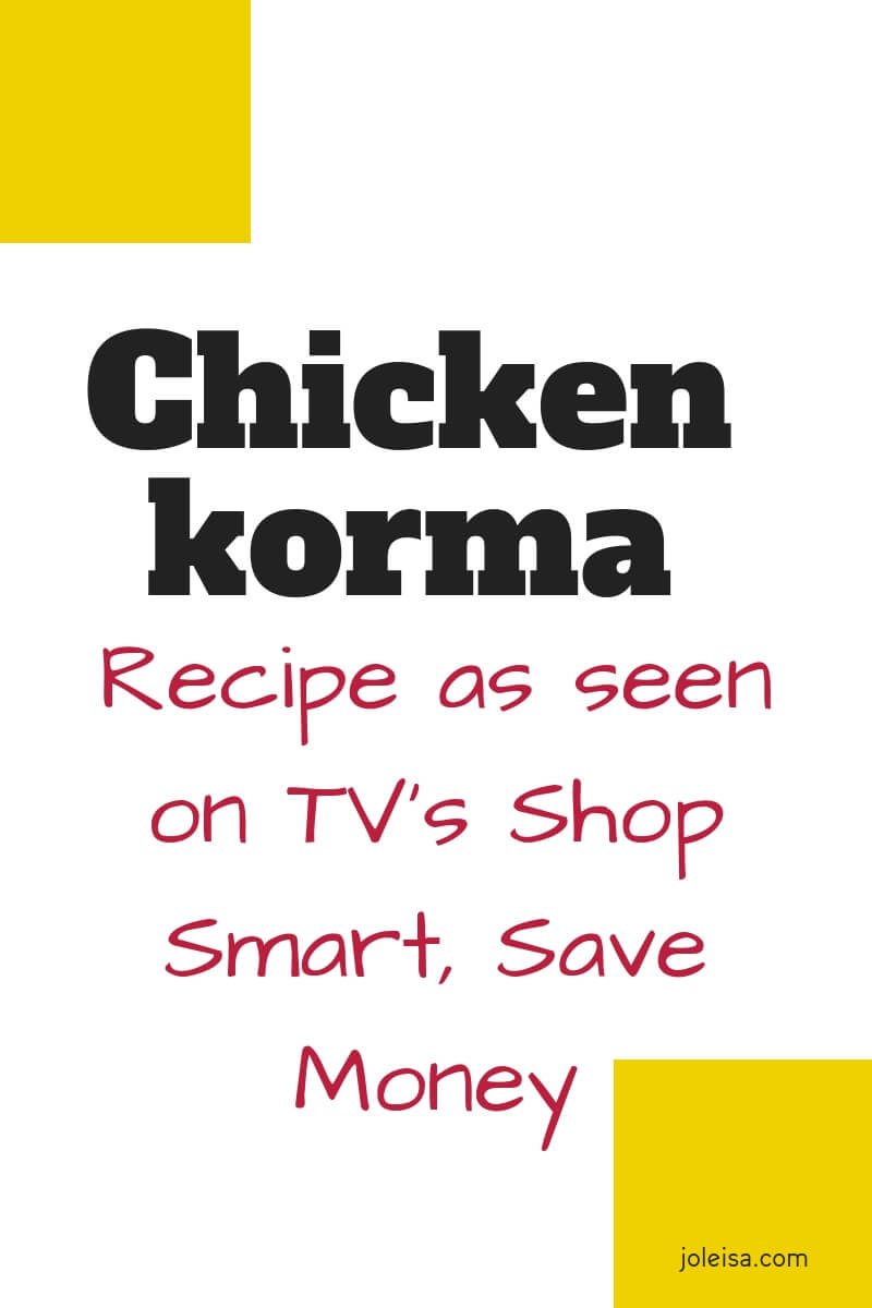 Finally! A simple chicken korma recipe that does not cost much, uses few ingredients, and is quick to make. As seen on Channel 5's Shop Smart, Save Money.