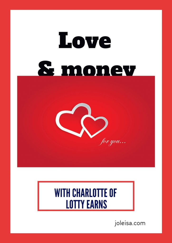 This time it's the turn of Charlotte of the amazing blog Lotty Earns to talk to us about love and spending money for Valentines .One word: priorities.