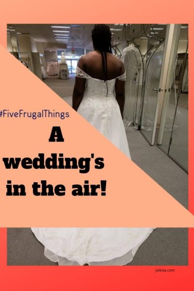 Wedding Bells are Ringing! #Five Frugal Things
