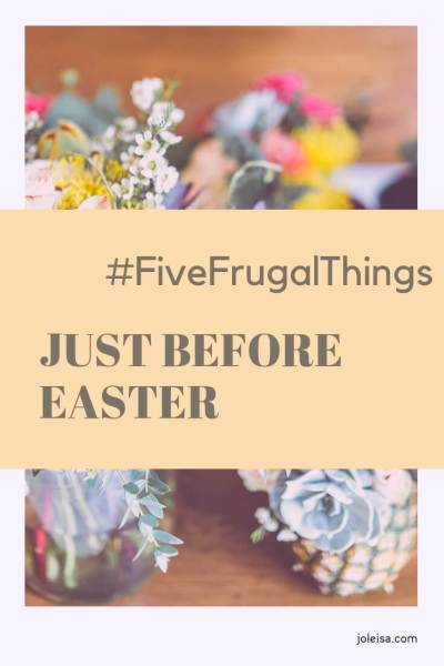 Frugal Things We've Done Just Before Easter