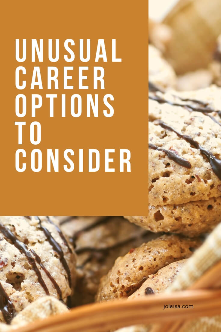 Sometimes we have to resort to unusual career prospects to find a job that pays and that brings job satisfaction with the right fringe benefits that work.