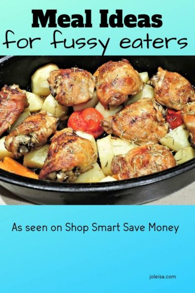 Meal Ideas for Fussy Eaters as seen on Shop Smart Save Money