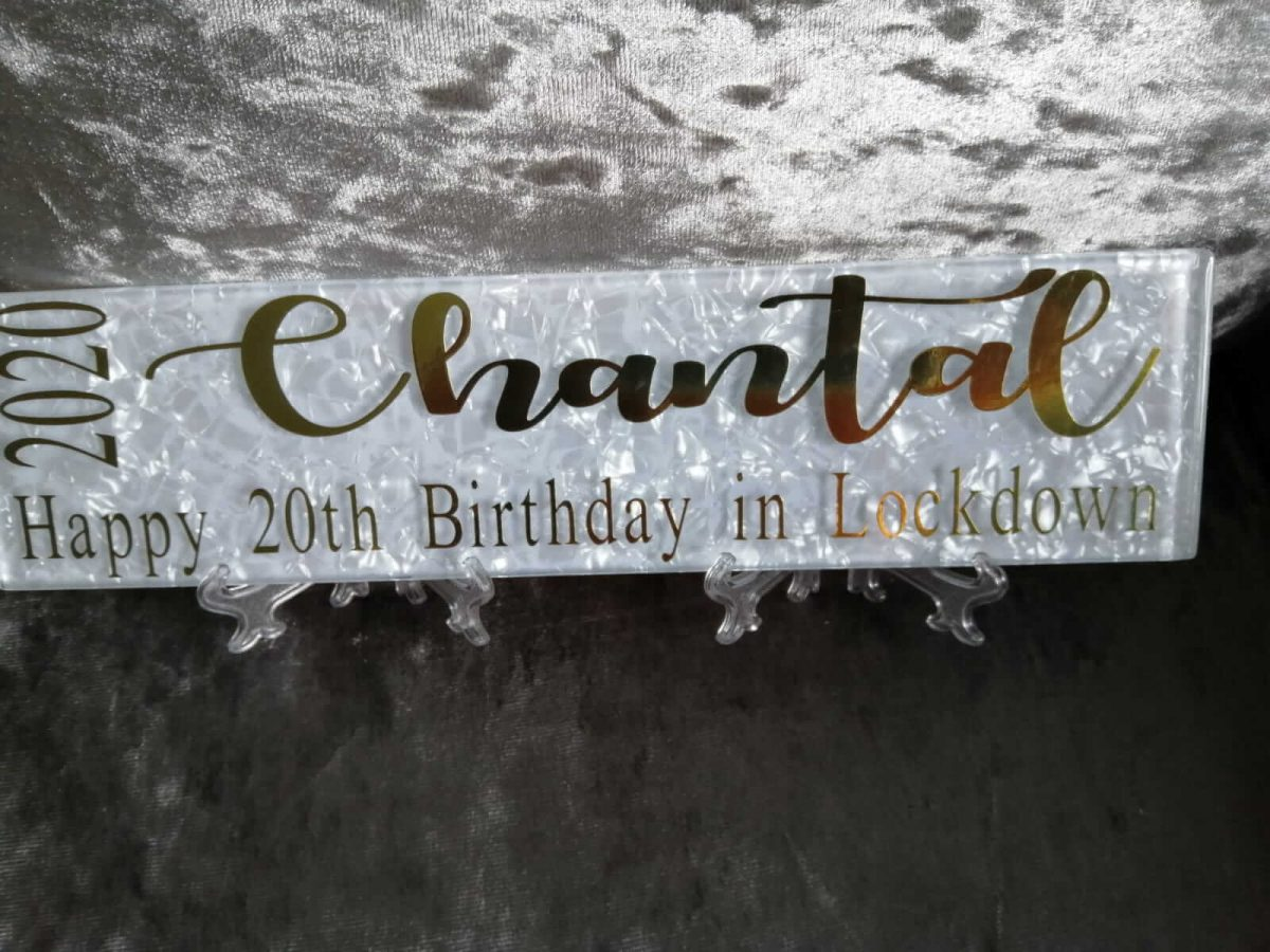 Glass birthday plaque made for a girl during lockdown. It says Chantal