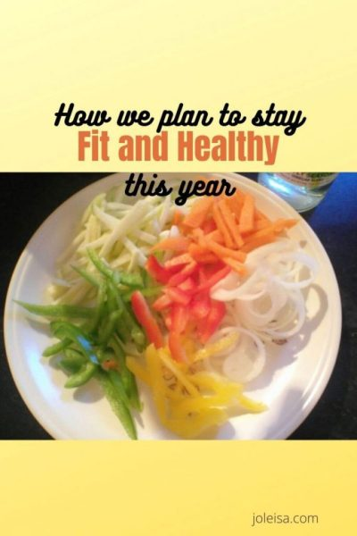 How we Plan to Stay fit and Healthy in 2021