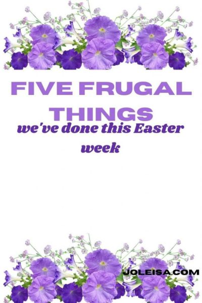 Five Frugal things we did this Easter Week