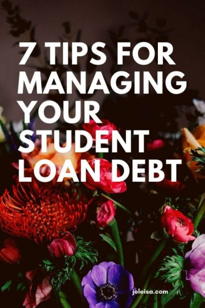 Seven Tips for Managing Your Student Loan Debt