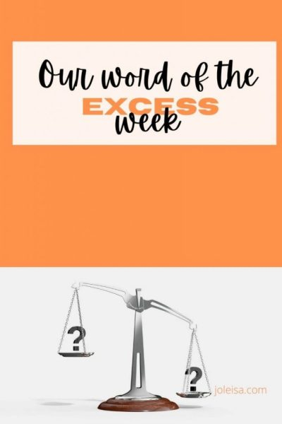 Our Word of the Week is Excess