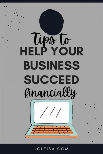 Tips to Help Your Business Succeed Financially