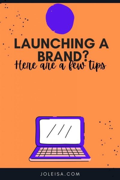 Tips for Launching a Brand