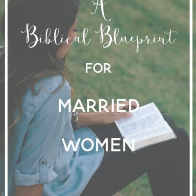 A Biblical Blueprint for Married Women